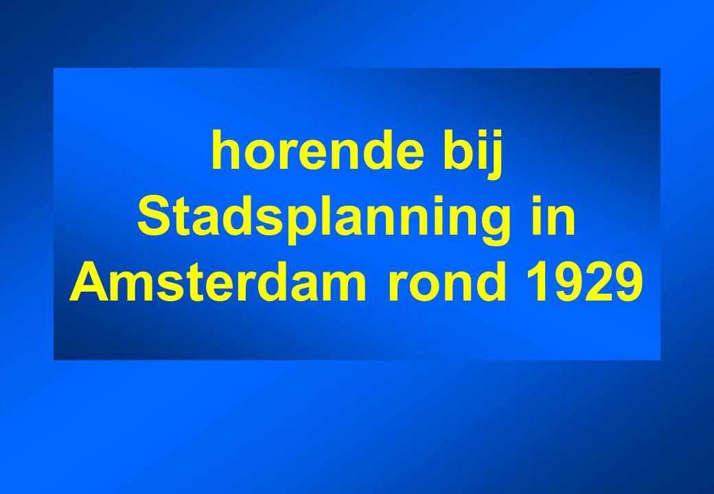 horende bij Stadsplanning in Amsterdam rond 1929