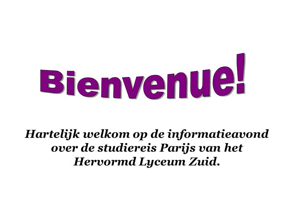 Hartelijk welkom op de informatieavond over de studiereis Parijs van het Hervormd Lyceum Zuid.