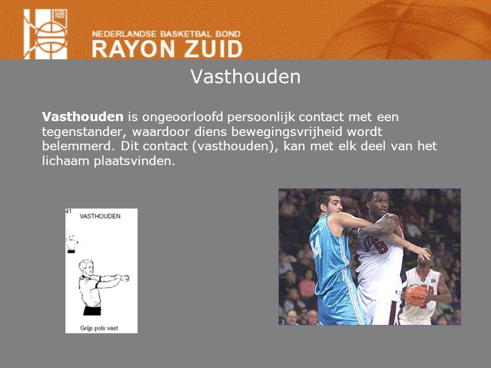 Vasthouden Vasthouden is ongeoorloofd persoonlijk contact met een tegenstander, waardoor diens bewegingsvrijheid wordt belemmerd. Dit contact (vasthou