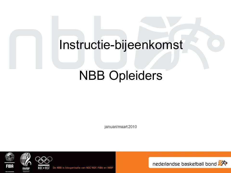 Instructie-bijeenkomst NBB Opleiders januari/maart 2010