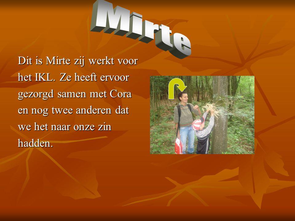mirte Dit is Mirte zij werkt voor het IKL.