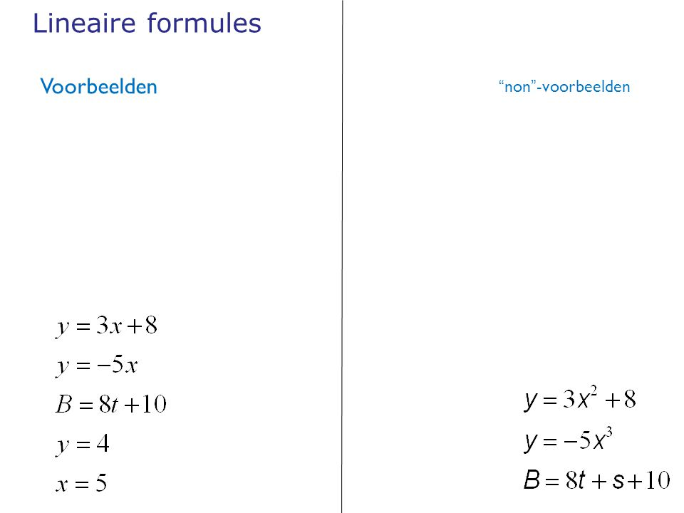 """Lineaire formules Voorbeelden """"non""""-voorbeelden"""