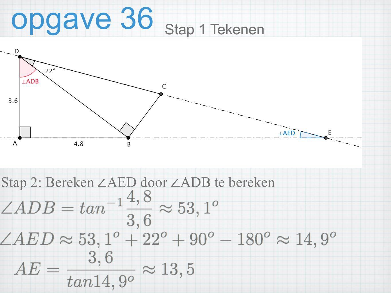 opgave 36 Stap 2: Bereken ∠ AED door ∠ ADB te bereken Stap 1 Tekenen