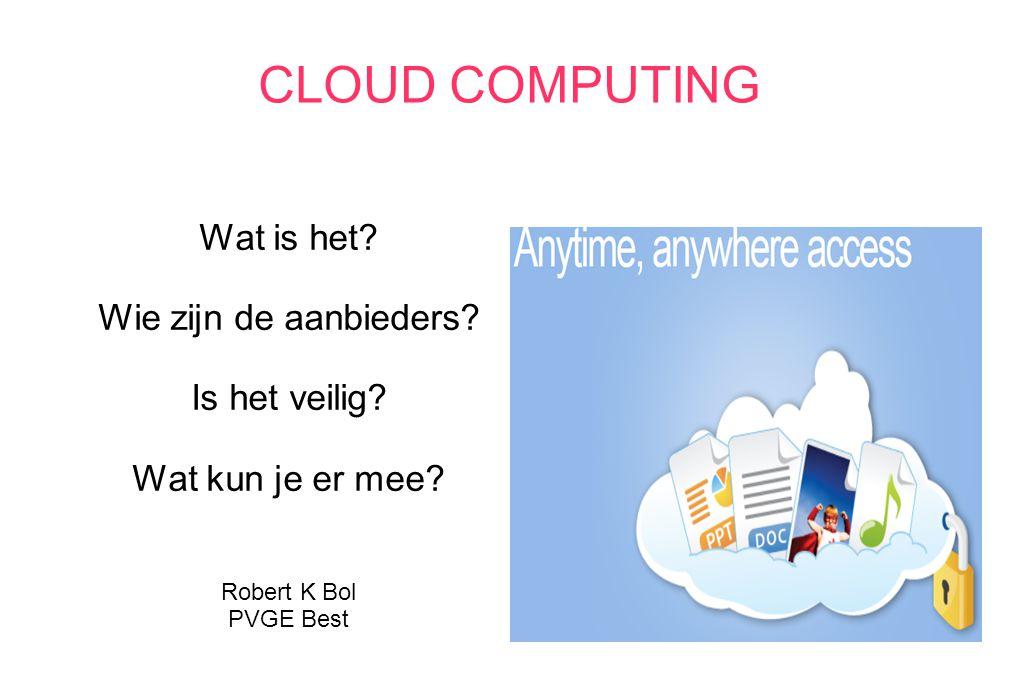 Wat is Cloud computing.Computer proces op basis van gegevens opslag ergens in de wolken .