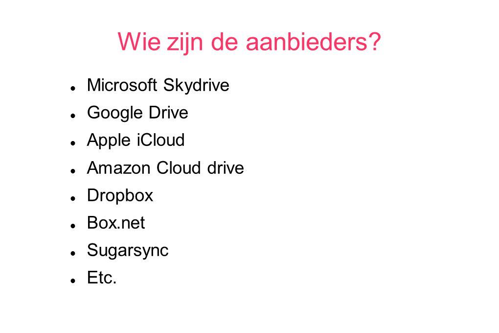 Microsoft: Skydrive.live.com 25 GB gratis, alleen onder Windows te gebruiken Max bestandsgrootte 50 MB