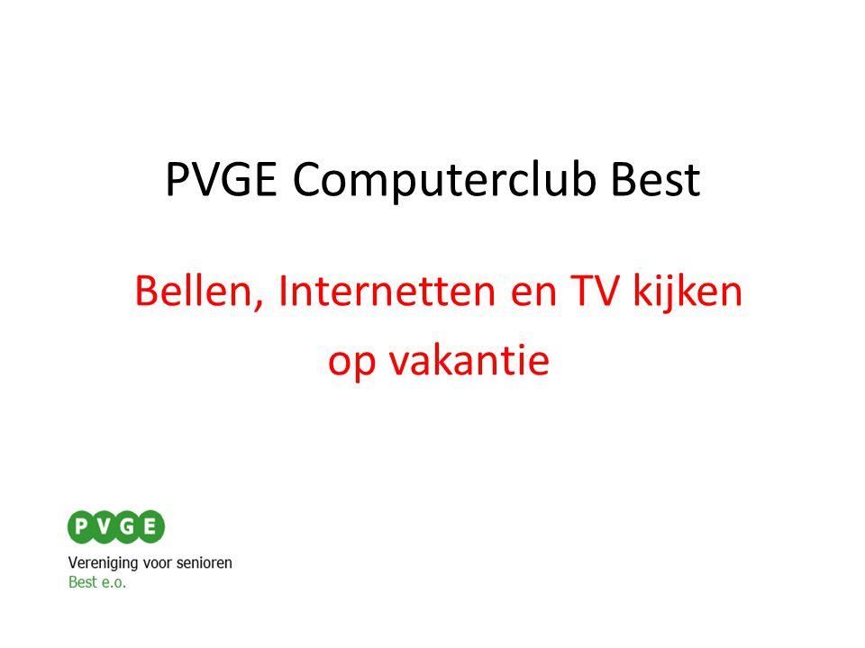 PVGE Computerclub Best Bellen, Internetten en TV kijken op vakantie