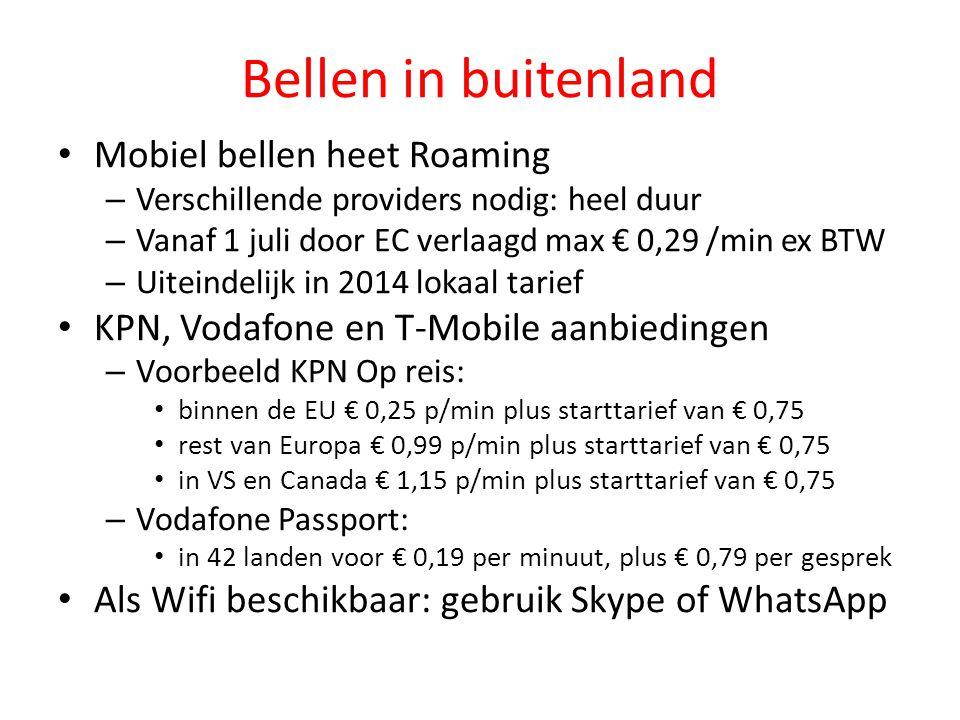 Bellen in buitenland Mobiel bellen heet Roaming – Verschillende providers nodig: heel duur – Vanaf 1 juli door EC verlaagd max € 0,29 /min ex BTW – Ui