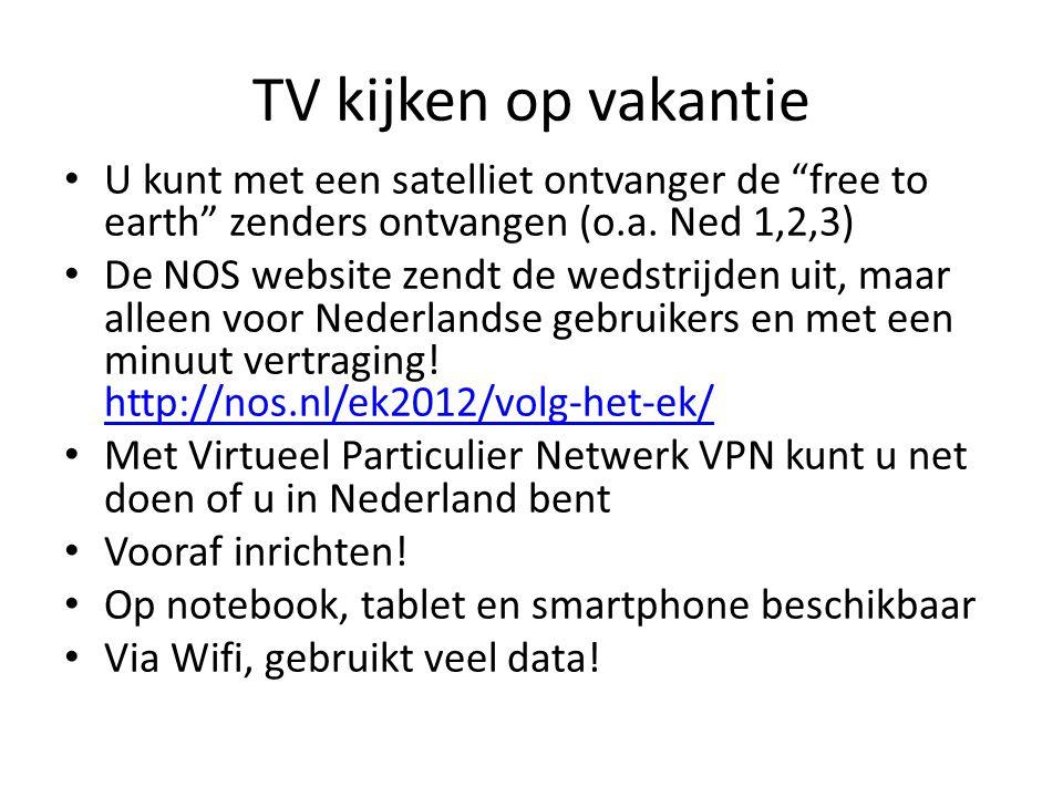 """TV kijken op vakantie U kunt met een satelliet ontvanger de """"free to earth"""" zenders ontvangen (o.a. Ned 1,2,3) De NOS website zendt de wedstrijden uit"""