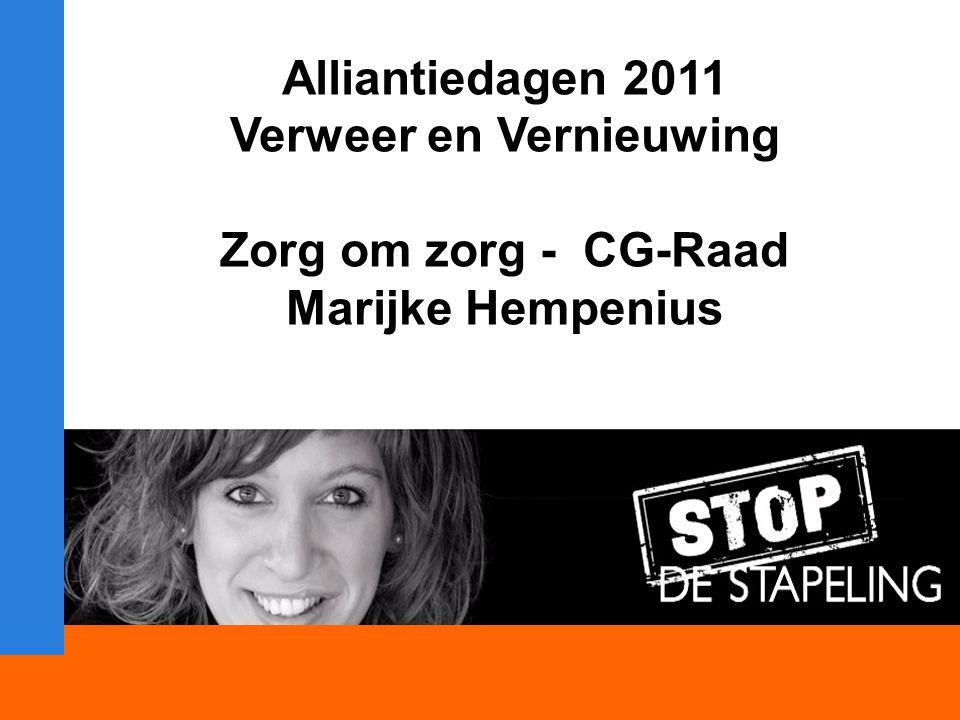 Alliantiedagen 2011 Verweer en Vernieuwing Zorg om zorg - CG-Raad Marijke Hempenius