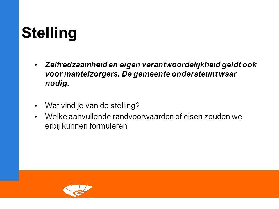 Stelling Zelfredzaamheid en eigen verantwoordelijkheid geldt ook voor mantelzorgers.
