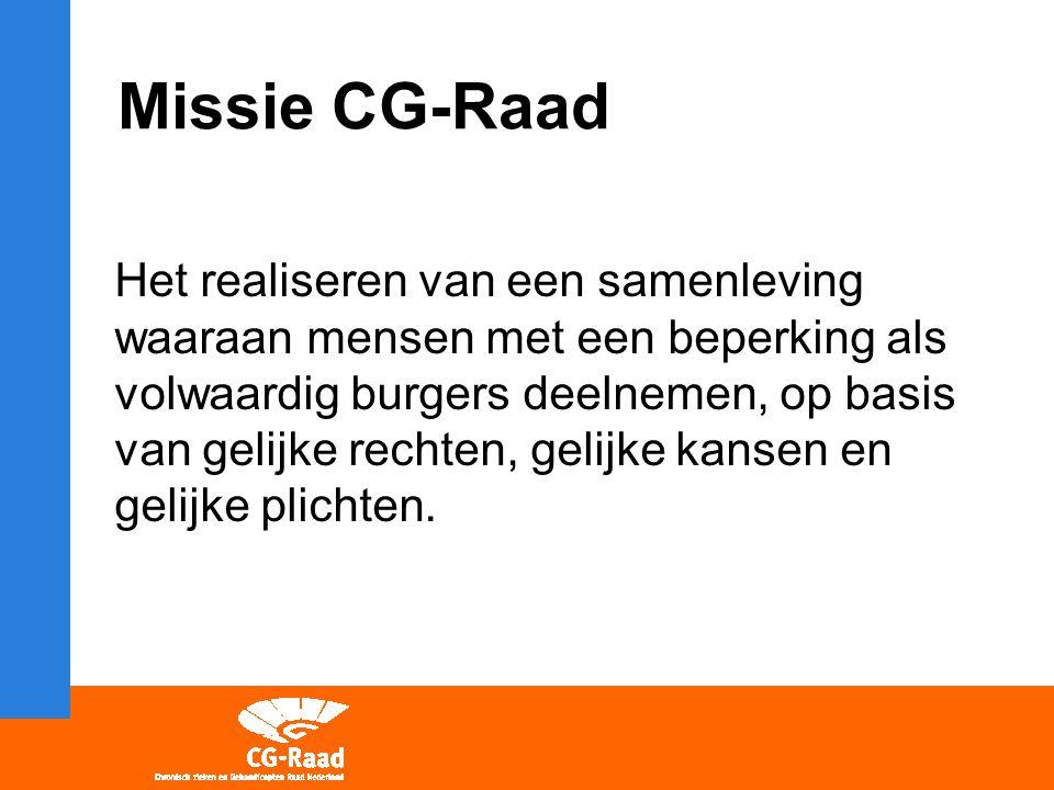 Missie CG-Raad Het realiseren van een samenleving waaraan mensen met een beperking als volwaardig burgers deelnemen, op basis van gelijke rechten, gel