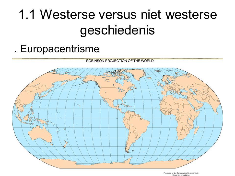1.1 Westerse versus niet westerse geschiedenis Moderniseringstheorie: Idee uit de 19de eeuw dat volken een vaste ontwikkeling doormaakten; het Westen had als enige het hele proces van modernisering al doorlopen, het niet-Westen moet deze route nog volgen.