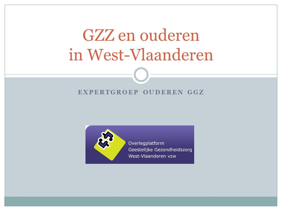 EXPERTGROEP OUDEREN GGZ GZZ en ouderen in West-Vlaanderen