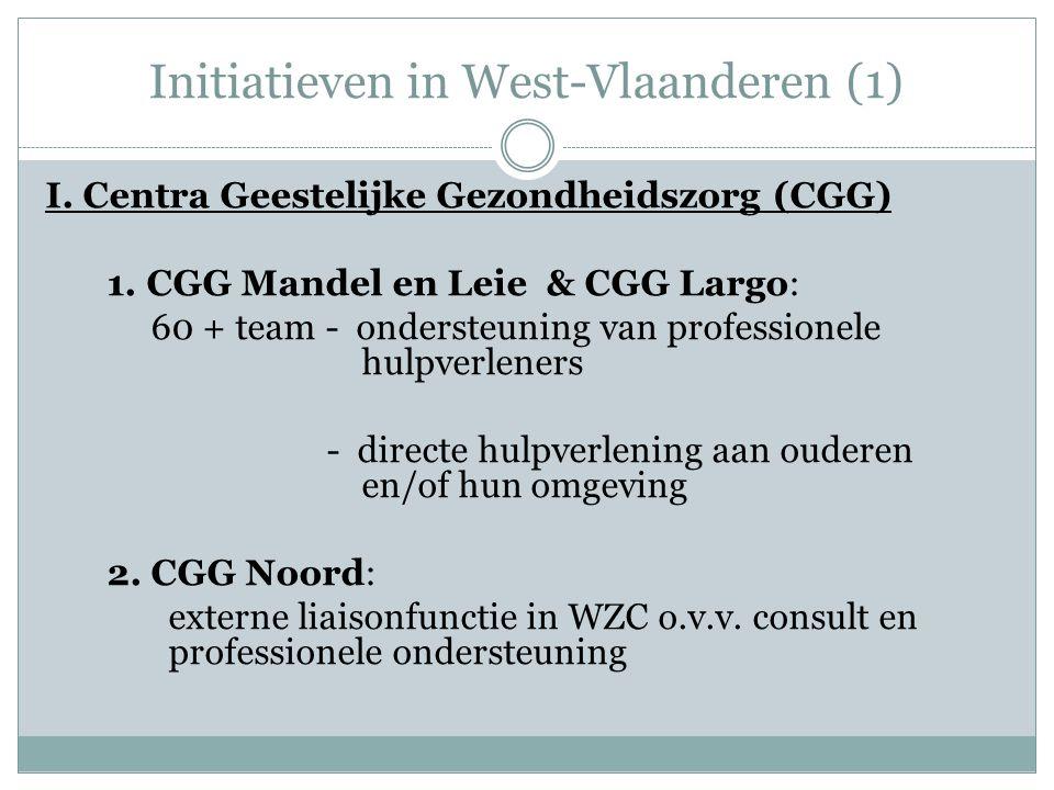 Initiatieven in West-Vlaanderen (1) I.Centra Geestelijke Gezondheidszorg (CGG) 1.