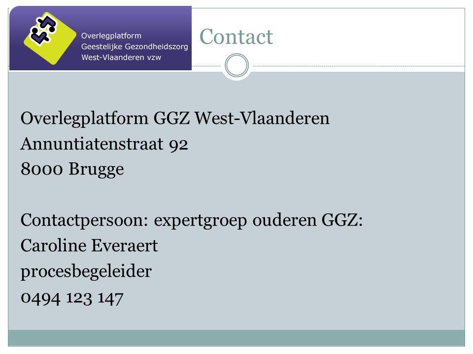 Contact Overlegplatform GGZ West-Vlaanderen Annuntiatenstraat 92 8000 Brugge Contactpersoon: expertgroep ouderen GGZ: Caroline Everaert procesbegeleider 0494 123 147