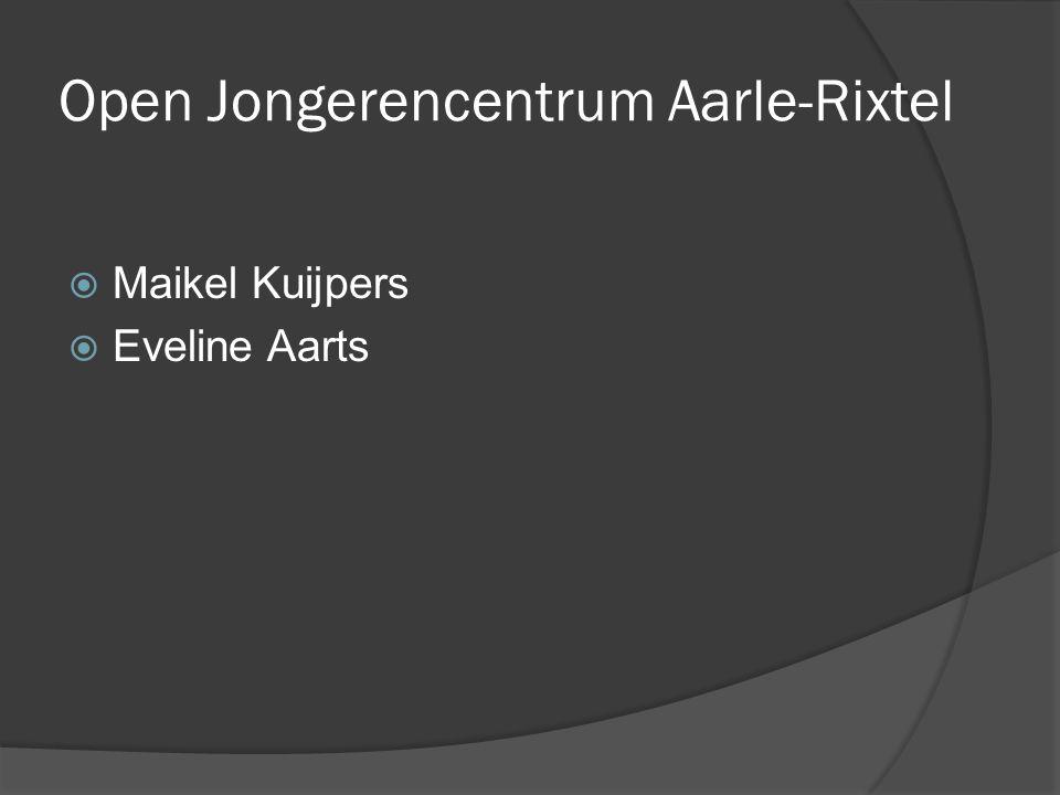Open Jongerencentrum Aarle-Rixtel  Maikel Kuijpers  Eveline Aarts