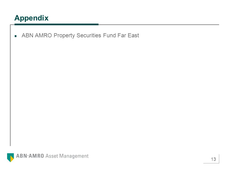 13 Appendix ABN AMRO Property Securities Fund Far East