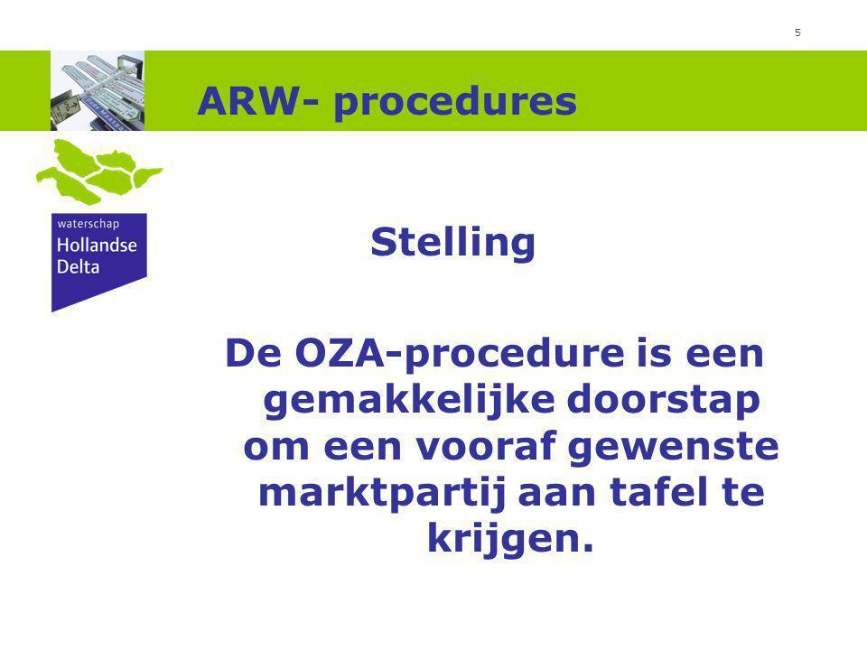 5 ARW- procedures Stelling De OZA-procedure is een gemakkelijke doorstap om een vooraf gewenste marktpartij aan tafel te krijgen.