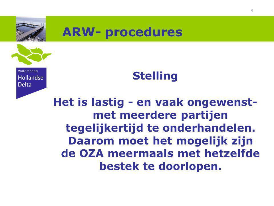 6 ARW- procedures Stelling Het is lastig - en vaak ongewenst- met meerdere partijen tegelijkertijd te onderhandelen.