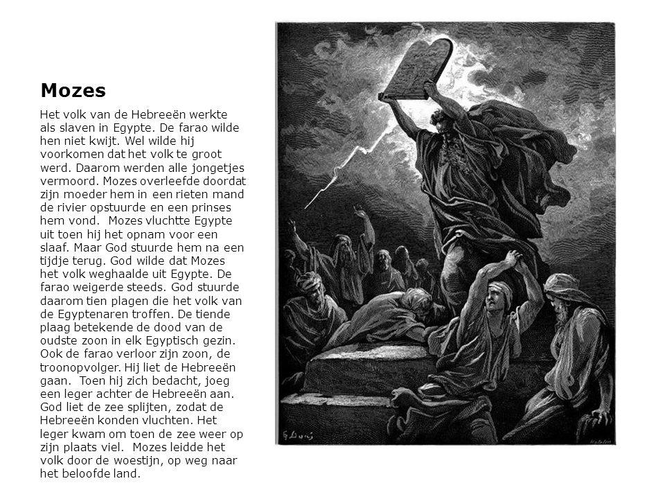 Mozes Het volk van de Hebreeën werkte als slaven in Egypte. De farao wilde hen niet kwijt. Wel wilde hij voorkomen dat het volk te groot werd. Daarom