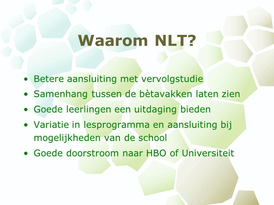 Modules NLT bestaat uit modules van ieder 40 uur Landelijk ontwikkeld, nieuw en uniek 6 modules in HAVO, 8 modules in VWO Welke modules is de keuze van de school