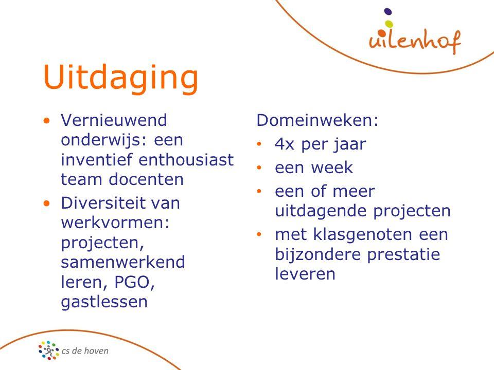Uitdaging Vernieuwend onderwijs: een inventief enthousiast team docenten Diversiteit van werkvormen: projecten, samenwerkend leren, PGO, gastlessen Do