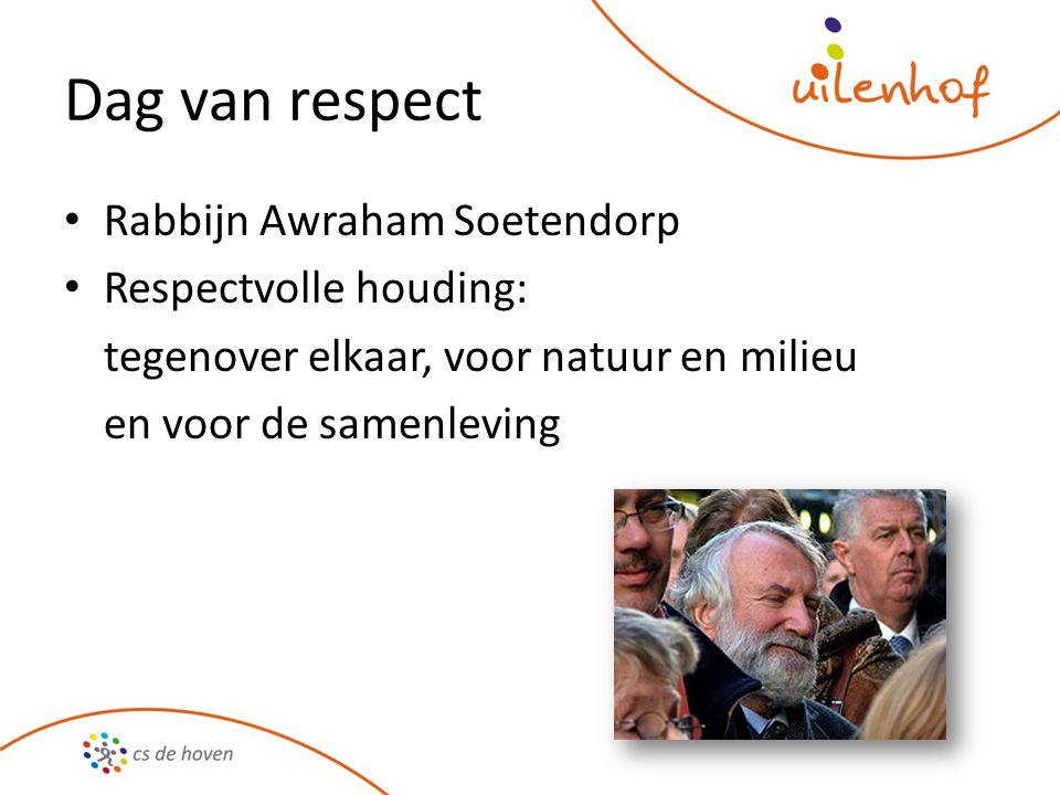 Dag van respect Rabbijn Awraham Soetendorp Respectvolle houding: tegenover elkaar, voor natuur en milieu en voor de samenleving