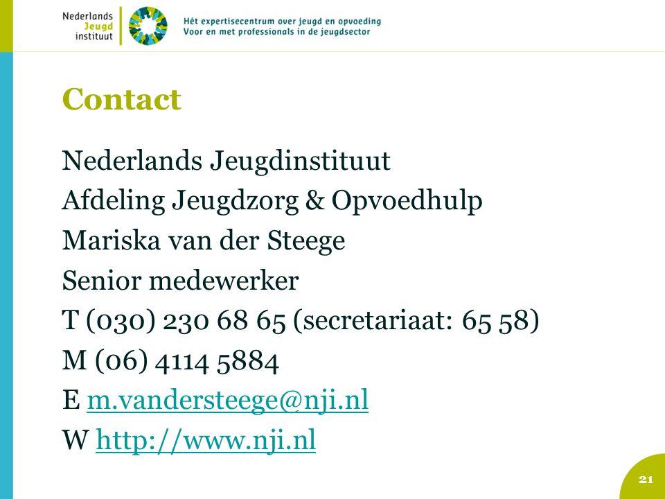 21 Contact Nederlands Jeugdinstituut Afdeling Jeugdzorg & Opvoedhulp Mariska van der Steege Senior medewerker T (030) 230 68 65 (secretariaat: 65 58) M (06) 4114 5884 E m.vandersteege@nji.nlm.vandersteege@nji.nl W http://www.nji.nlhttp://www.nji.nl
