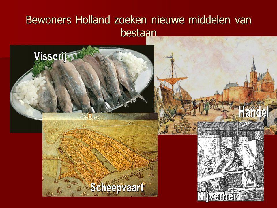 Bewoners Holland zoeken nieuwe middelen van bestaan