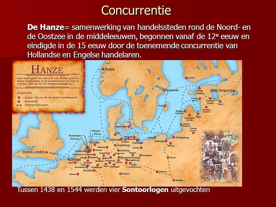 Concurrentie De Hanze= samenwerking van handelssteden rond de Noord- en de Oostzee in de middeleeuwen, begonnen vanaf de 12 e eeuw en eindigde in de 1