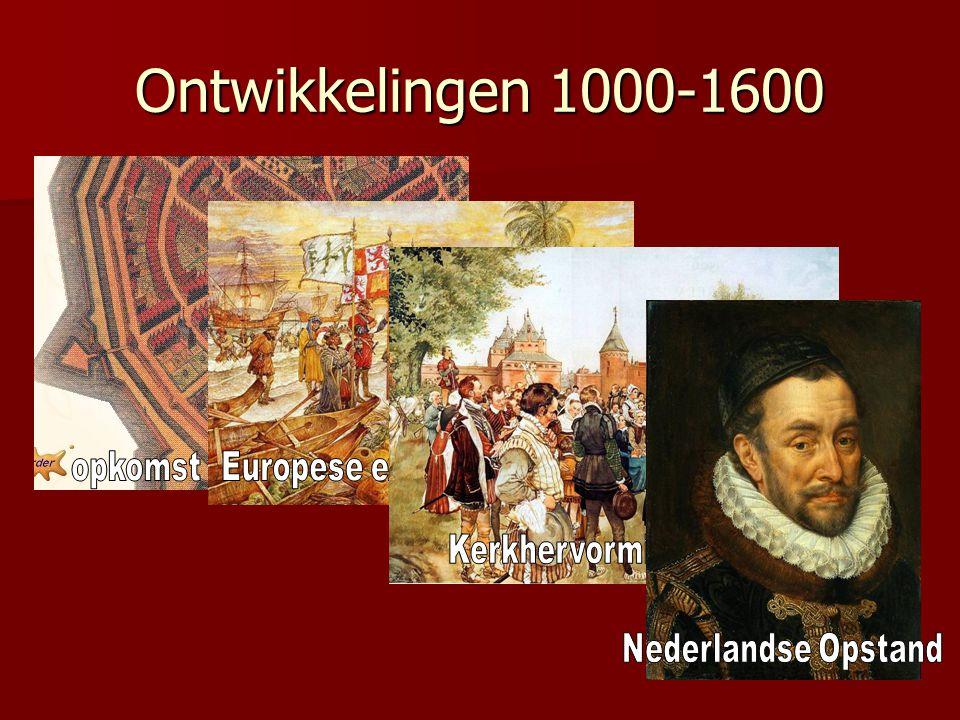 Ontwikkelingen 1000-1600