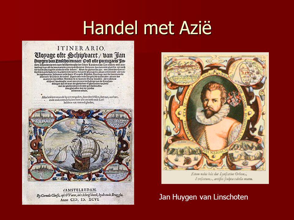 Handel met Azië Jan Huygen van Linschoten