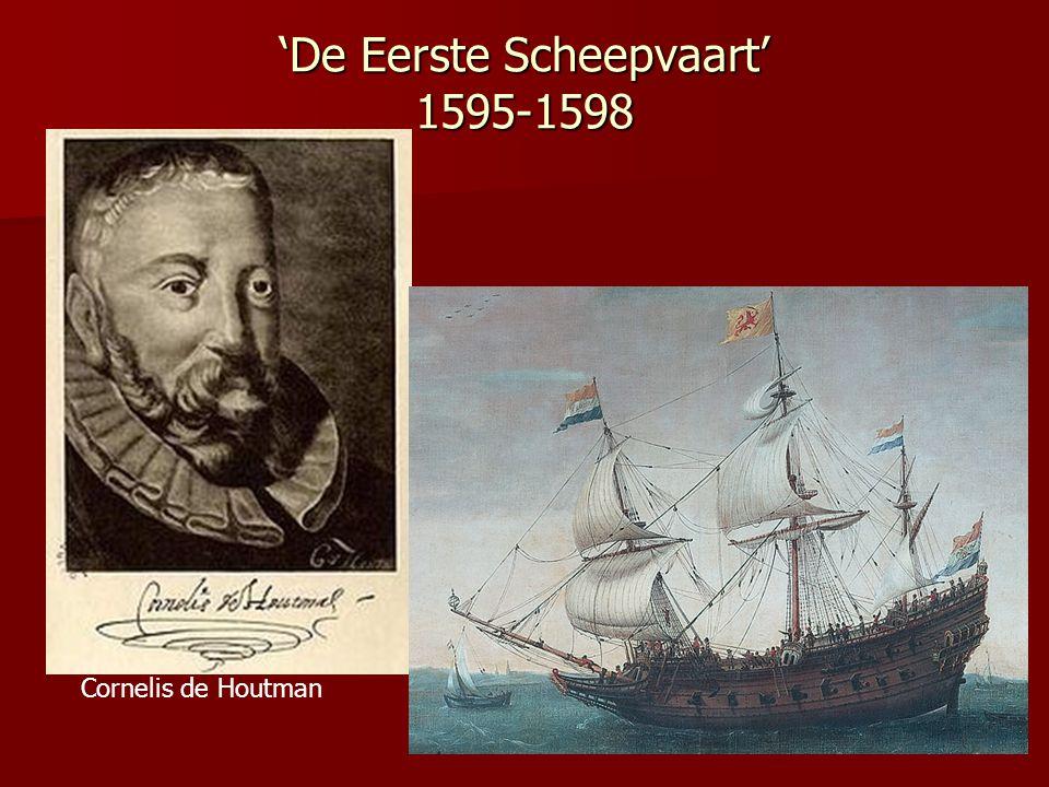 'De Eerste Scheepvaart' 1595-1598 Cornelis de Houtman