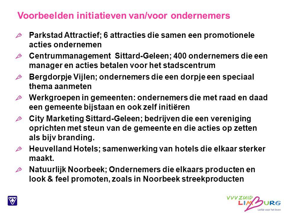 Voorbeelden initiatieven van/voor ondernemers Parkstad Attractief; 6 attracties die samen een promotionele acties ondernemen Centrummanagement Sittard