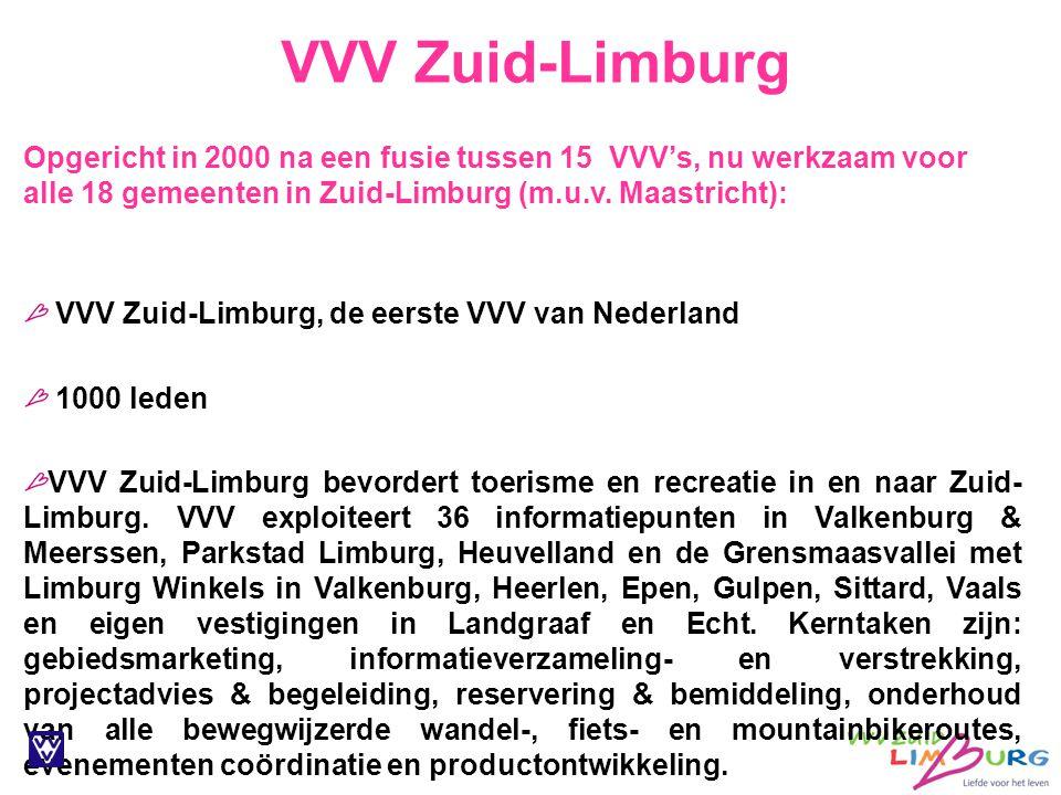 VVV Zuid-Limburg Opgericht in 2000 na een fusie tussen 15 VVV's, nu werkzaam voor alle 18 gemeenten in Zuid-Limburg (m.u.v.