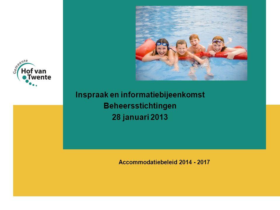 Accommodatiebeleid 2014 - 2017 Inspraak en informatiebijeenkomst Beheersstichtingen 28 januari 2013