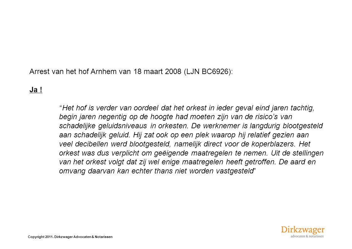 Arrest van het hof Arnhem van 18 maart 2008 (LJN BC6926): Ja .