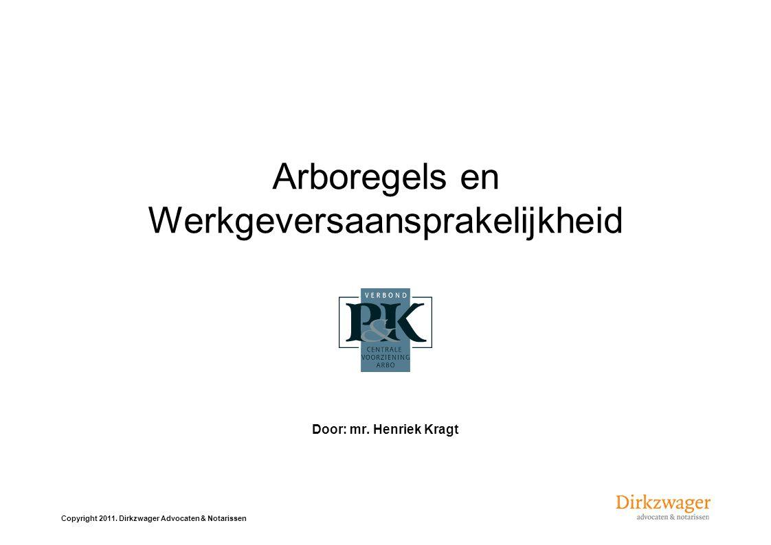 Copyright 2011.Dirkzwager Advocaten & Notarissen Schending Arboregel.