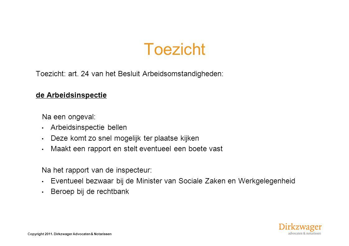 Copyright 2011.Dirkzwager Advocaten & Notarissen Toezicht Toezicht: art.