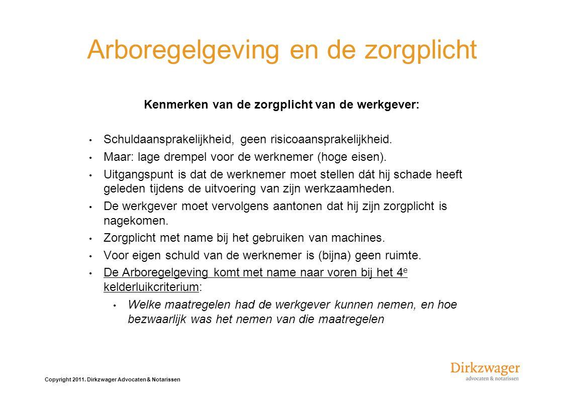 Copyright 2011.Dirkzwager Advocaten & Notarissen Geen RI&E dus aansprakelijkheid.