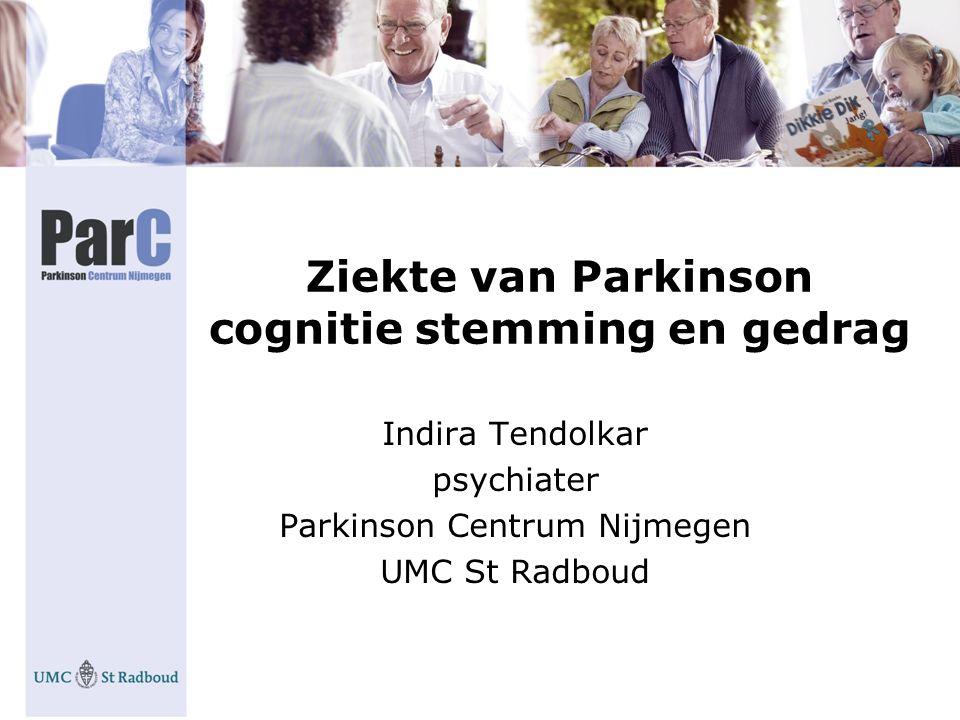 Ziekte van Parkinson cognitie stemming en gedrag Indira Tendolkar psychiater Parkinson Centrum Nijmegen UMC St Radboud