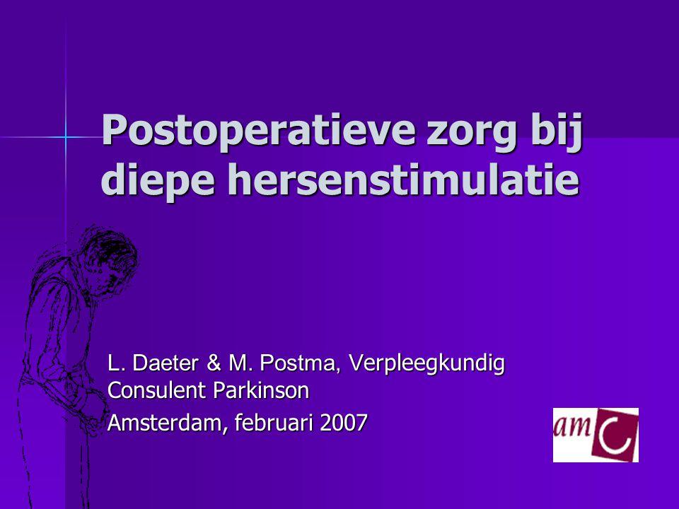 Postoperatieve zorg bij diepe hersenstimulatie L. Daeter & M.
