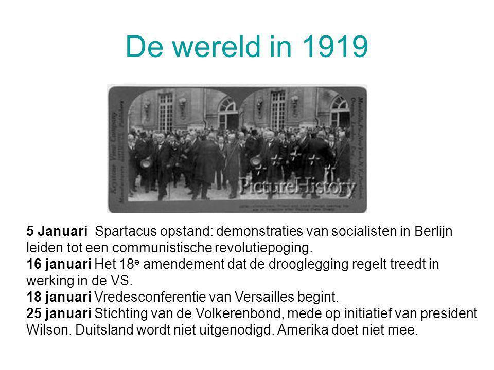 De wereld in 1919 5 Januari Spartacus opstand: demonstraties van socialisten in Berlijn leiden tot een communistische revolutiepoging. 16 januari Het