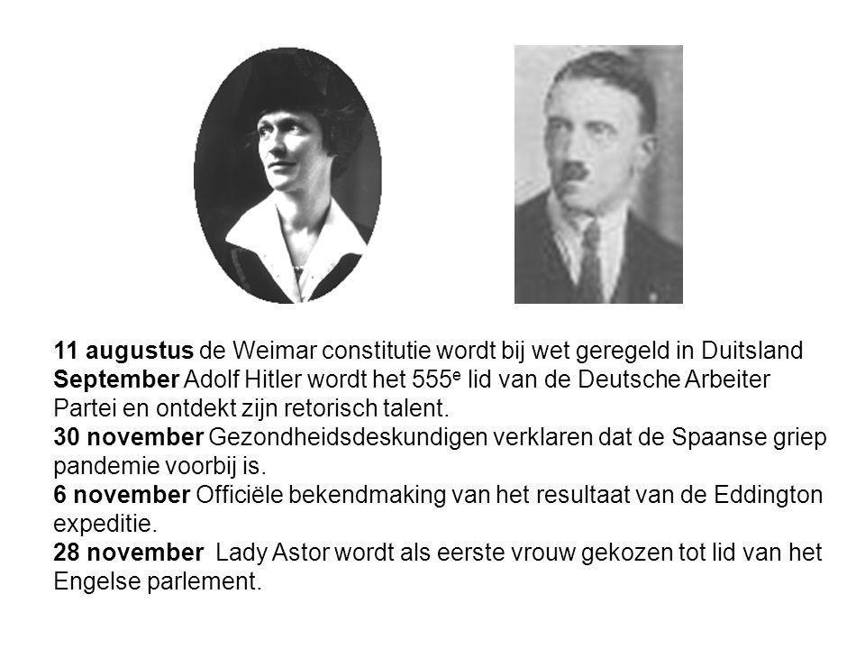 11 augustus de Weimar constitutie wordt bij wet geregeld in Duitsland September Adolf Hitler wordt het 555 e lid van de Deutsche Arbeiter Partei en on
