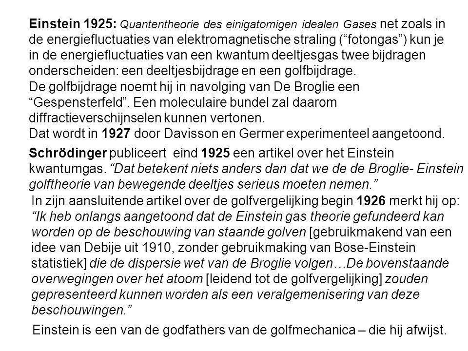 """Einstein 1925: Quantentheorie des einigatomigen idealen Gases net zoals in de energiefluctuaties van elektromagnetische straling (""""fotongas"""") kun je i"""