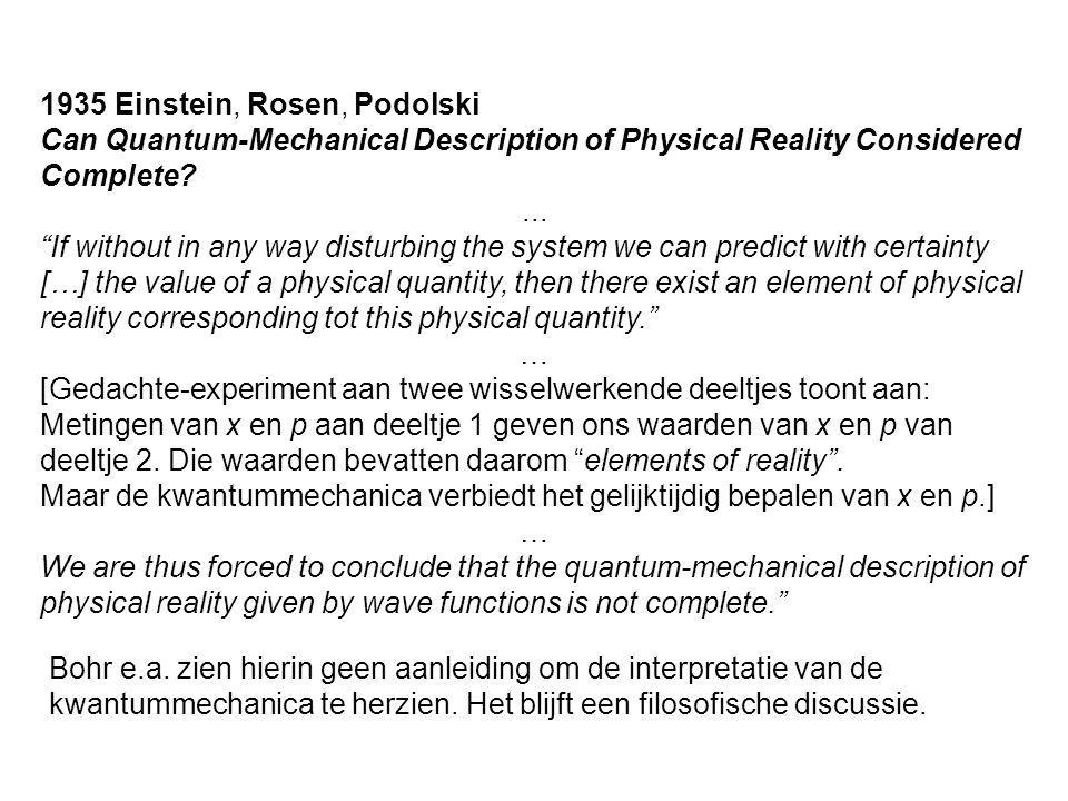 "1935 Einstein, Rosen, Podolski Can Quantum-Mechanical Description of Physical Reality Considered Complete?... ""If without in any way disturbing the sy"