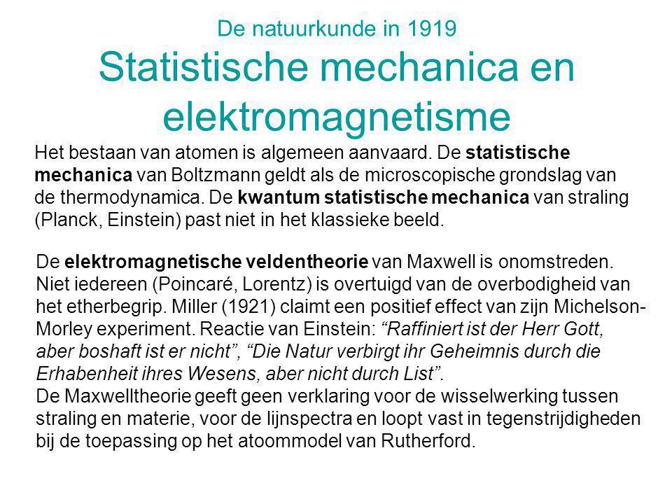De natuurkunde in 1919 Atoommodel 1911 experimenten van Rutherford, Geiger en Marshden met verstrooiing van α deeltjes aan dunne folies tonen aan dat het atoom bestaat uit een kleine zware positief geladen kern (verantwoordelijk voor α, β en γ straling), waar zich elektronen omheen bevinden (verantwoordelijk voor X, licht e.a.