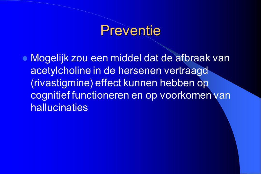 Preventie Mogelijk zou een middel dat de afbraak van acetylcholine in de hersenen vertraagd (rivastigmine) effect kunnen hebben op cognitief functione