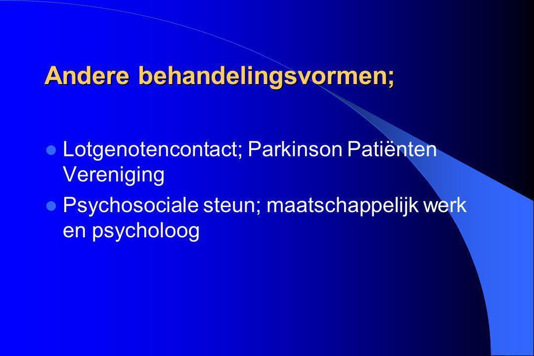 Andere behandelingsvormen; Lotgenotencontact; Parkinson Patiënten Vereniging Psychosociale steun; maatschappelijk werk en psycholoog