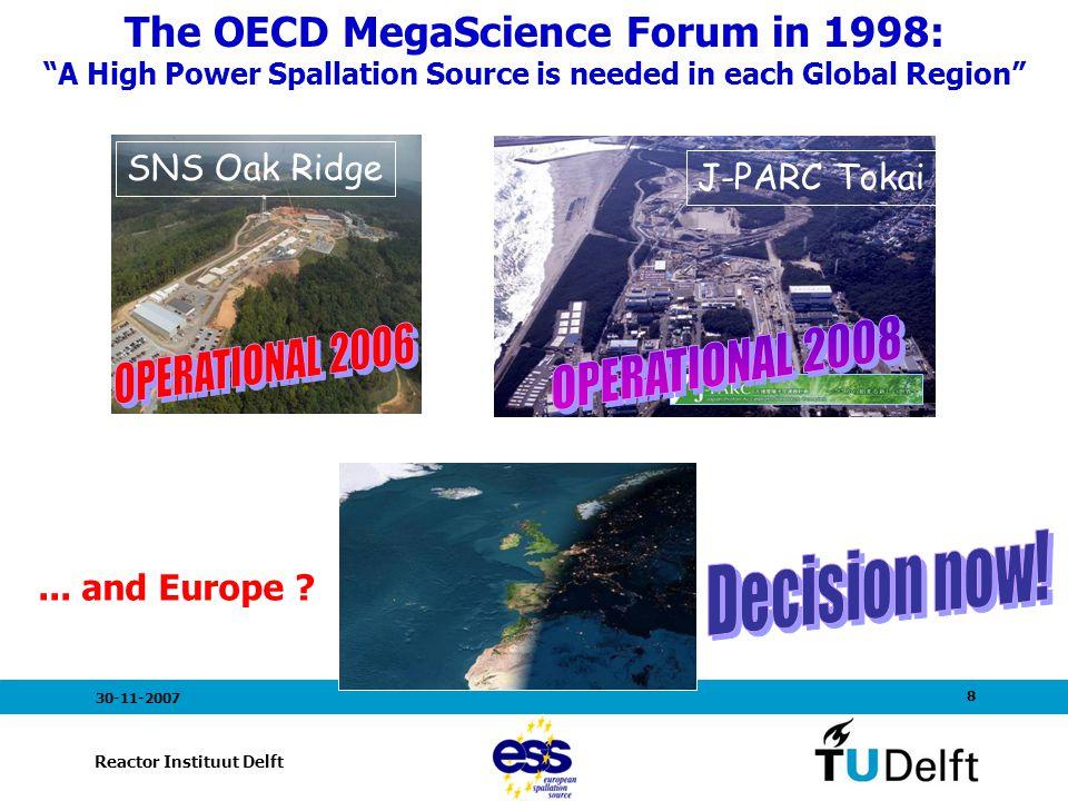 9 Reactor Instituut Delft 30-11-2007 start ESRF ESRF gaf een gigantische impuls aan het synchrotron -onderzoek ESS zal net zo'n impuls teweegbrengen voor neutronenonderzoek